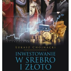 Książka: Inwestowanie w srebro i złoto.